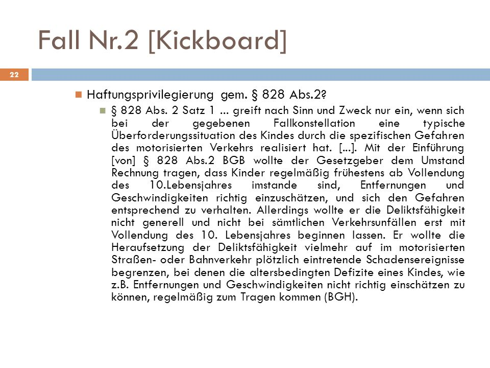 Fall Nr.2 [Kickboard] Haftungsprivilegierung gem. § 828 Abs.2